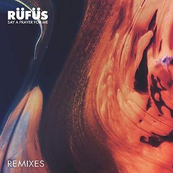 Say a Prayer For Me (Remixes)