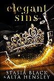 Elegant Sins: A Dark Secret Society Romance (Breaking Belles Book 1) (English Edition)