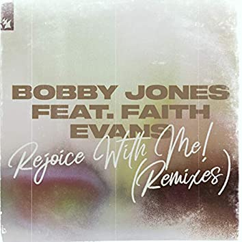 Rejoice With Me! (Remixes)