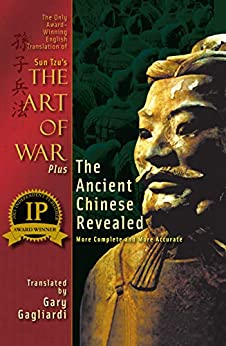 Sun Tzu's The Art of War and the Ancient Chinese Revealed: More Complete and More Accurate by [Sun Tzu, Gary Gagliardi]