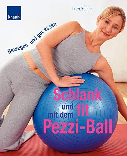 Schlank und fit mit dem Pezziball: Bewegen und gut essen