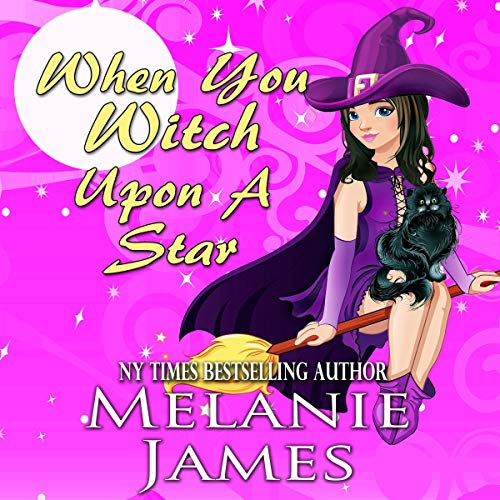 When You Witch Upon a Star: Tales from the Paranormal Plantation, Book 3