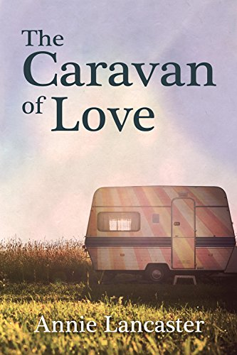 Book: The Caravan of Love - Annie's Journal by Annie Lancaster