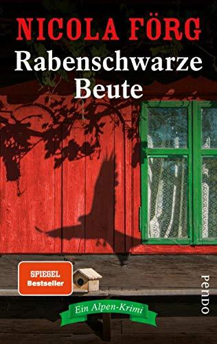Rabenschwarze Beute (Alpen-Krimis 9): Ein Alpen-Krimi