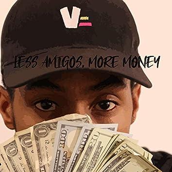 Less Amigos, More Money