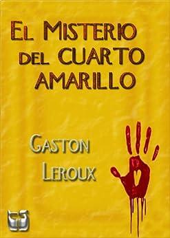 El Misterio del cuarto amarillo. eBook: Leroux, Gaston