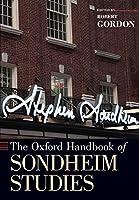 The Oxford Handbook of Sondheim Studies (Oxford Handbooks)
