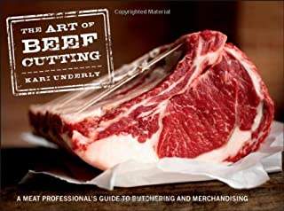 The Art of Beef Cutting: A Meat Professional's Guide to Butchering and Merchandising by Kari Underly (5-Aug-2011) Hardcover-spiral