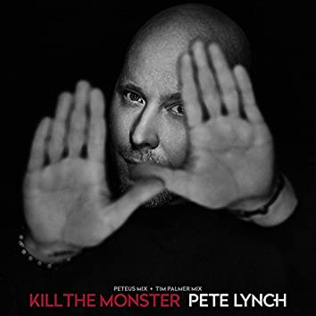 Kill the Monster: Peteus Mix & Tim Palmer Mix