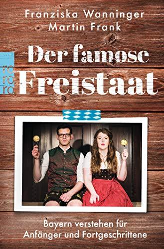 Der Famose Freistaat Bayern Verstehen Für Anfänger Und Fortgeschrittene