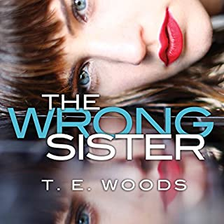The Wrong Sister                   Written by:                                                                                                                                 T. E. Woods                               Narrated by:                                                                                                                                 Angela Dawe                      Length: 8 hrs and 47 mins     4 ratings     Overall 4.0