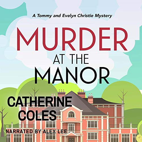 Murder at the Manor: A 1920s Cozy Mystery Audiobook By Catherine Coles cover art