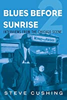 Blues Before Sunrise 2: Interviews from the Chicago Scene (Music in American Life)
