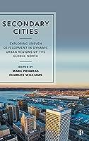 Secondary Cities: Exploring Uneven Development in Dynamic Urban Regions