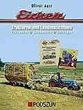 Eicher Traktoren und Landmaschinen: Prospekte, Dokumente, Anzeigen - Oliver Aust