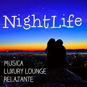 Nightlife - Musica Luxury Lounge Relajante para Sensual Noche y Ejercicios de Meditación