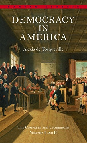 Democracy in America: The Complete and Unabridged Volumes I and II (Bantam Classic)