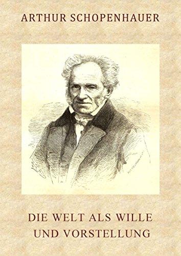 schopenhauer die welt als wille und vorstellung