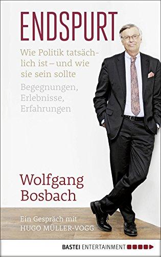 Endspurt: Wie Politik tatsächlich ist - und wie sie sein sollte. Begegnungen, Erlebnisse, Erfahrungen. Ein Gespräch mit Hugo Müller-Vogg