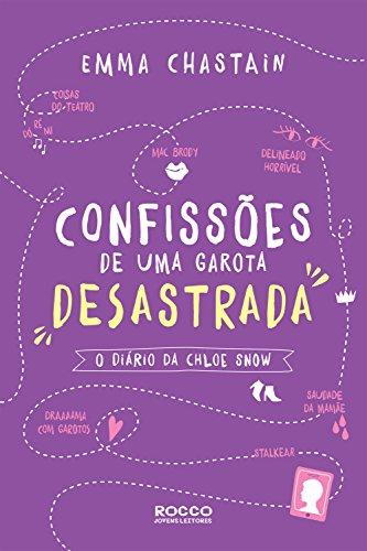 Confissões de uma garota desastrada (O diário da Chloe Snow Livro 1)
