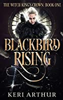 Blackbird Rising (The Witch King's Crown)