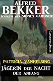Patricia Vanhelsing, Jägerin der Nacht: Der Anfang