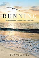 Running: The Redeemed and Victorious Life of a Solo Mum