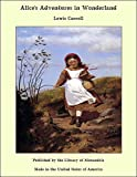 Alice's Adventures in Wonderland (English Edition) - Format Kindle - 9781465517449 - 2,95 €