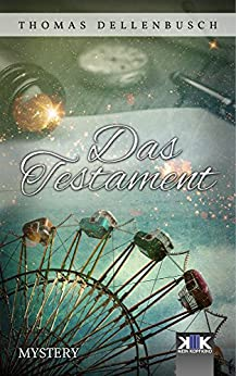 Das Testament (German Edition) by [Thomas Dellenbusch]