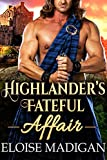 Highlander's Fateful Affair: A Steamy Scottish Historical Romance Novel (English Edition)