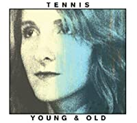 Young And Old by Tennis