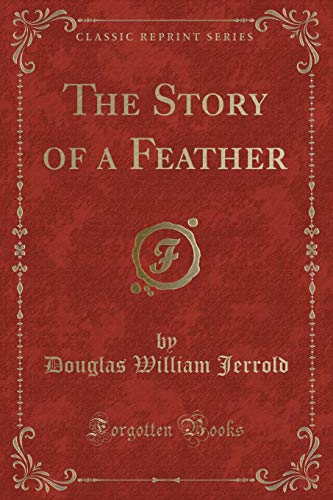 The Story of a Feather (Classic Reprint)