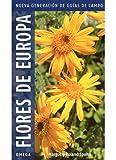 FLORES DE EUROPA.NUEVA GENERACION (GUIAS DEL NATURALISTA-PLANTAS CON FLORES)