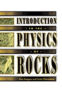 Introduction to the Physics of Rocks