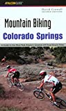 Mountain Biking Colorado Springs: A Guide To The Pikes Peak Region s Greatest Off-Road Bicycle Rides (Regional Mountain Biking Series)