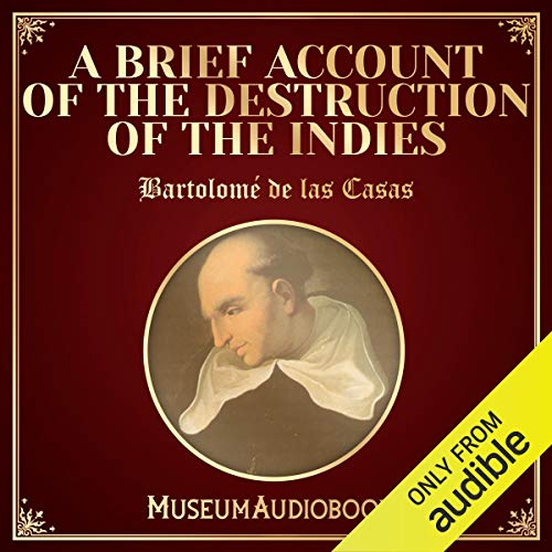 A Brief Account of the Destruction of the Indies audiobook cover art