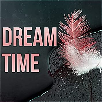 Dream Time - Lullabies for Relaxation, Natural White Noise and Sounds of Nature for Deep Sleep, Healing Massage, Restful Sleep and Relieving Insomnia