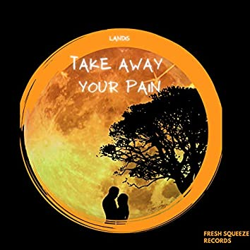Take Away Your Pain