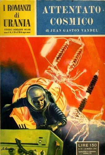 I romanzi di Urania. Attentato cosmico.