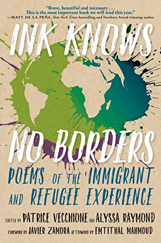 Ink Knows No Borders: Poems of the Immigrant and Refugee Experience