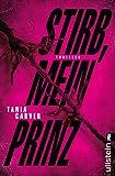 Stirb, mein Prinz: Thriller (Ein Marina-Esposito-Thriller, Band 3)