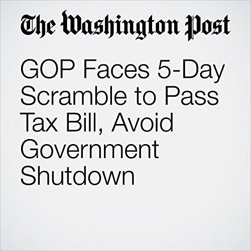 GOP Faces 5-Day Scramble to Pass Tax Bill, Avoid Government Shutdown copertina