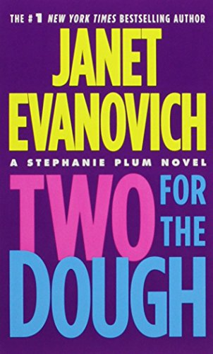 Compare Textbook Prices for Two for the Dough Stephanie Plum, No. 2 Stephanie Plum Novels Reprint Edition ISBN 9780312948962 by Evanovich, Janet