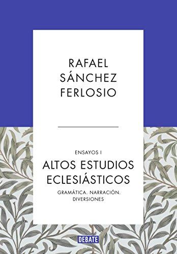 Altos Estudios Eclesiásticos (Ensayos 1): Gramática. Narración. Diversiones