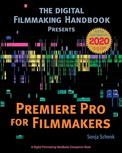 Premiere Pro for Filmmakers (The Digital Filmmaking Handbook Presents)