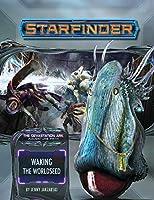 Waking the Worldseed: Devastation Ark (Starfinder Adventure Path)