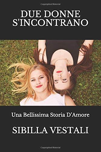 Due Donne Si Incontrano: Una Bellissima Storia D'Amore