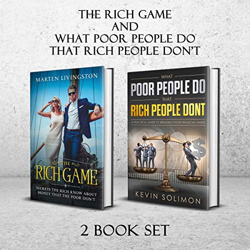 The Rich Game & What Poor People Do that Rich People Don't (2 Book Set) Audiobook By Marten Livingston,                                                                                        Kevin Solimon cover art