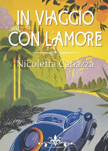 In viaggio con l'amore: (Collana Literary Romance)