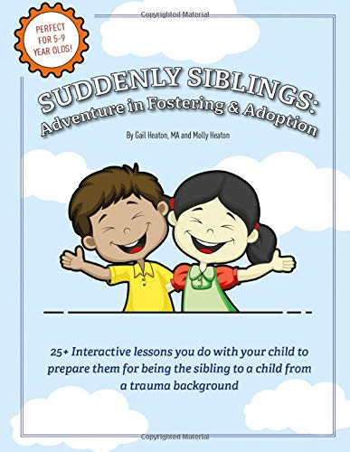 Compare Textbook Prices for Adventure in Fostering and Adoption Adventures In  ISBN 9798638143282 by Heaton MA, Gail,Heaton, Molly